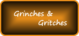 Grinches and Gritches